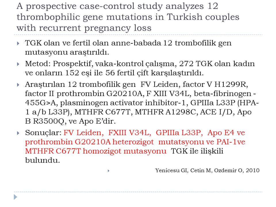A prospective case-control study analyzes 12 thrombophilic gene mutations in Turkish couples with recurrent pregnancy loss  TGK olan ve fertil olan a