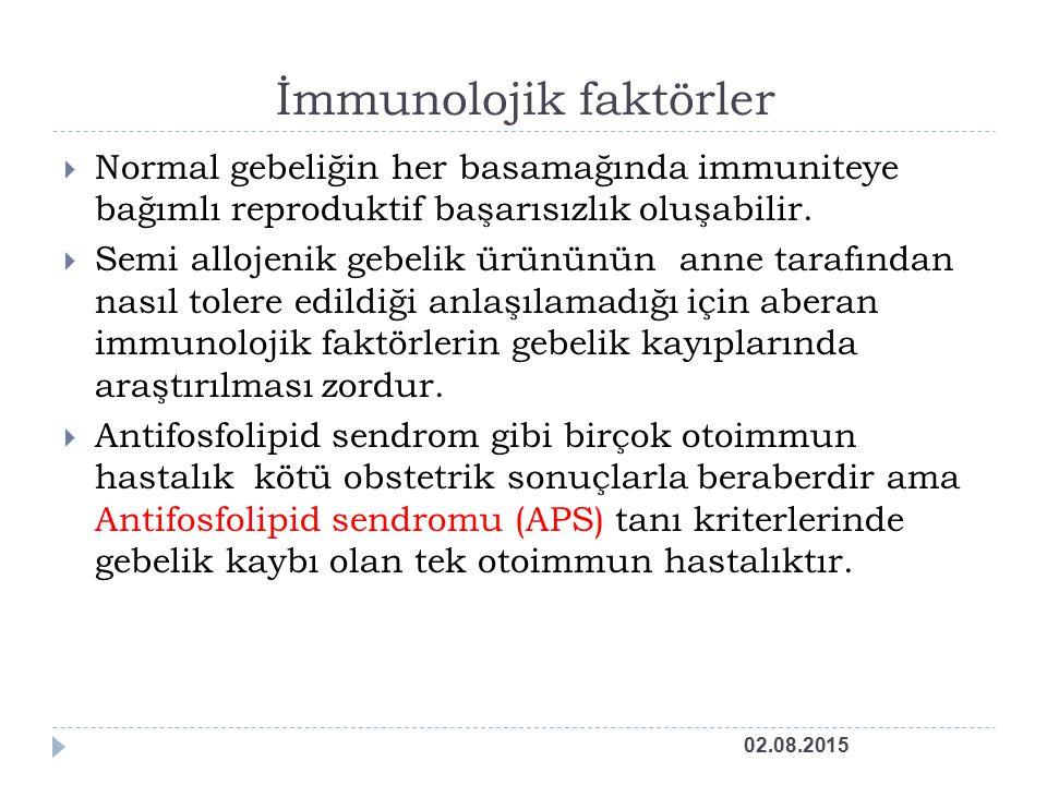 İmmunolojik faktörler  Normal gebeliğin her basamağında immuniteye bağımlı reproduktif başarısızlık oluşabilir.