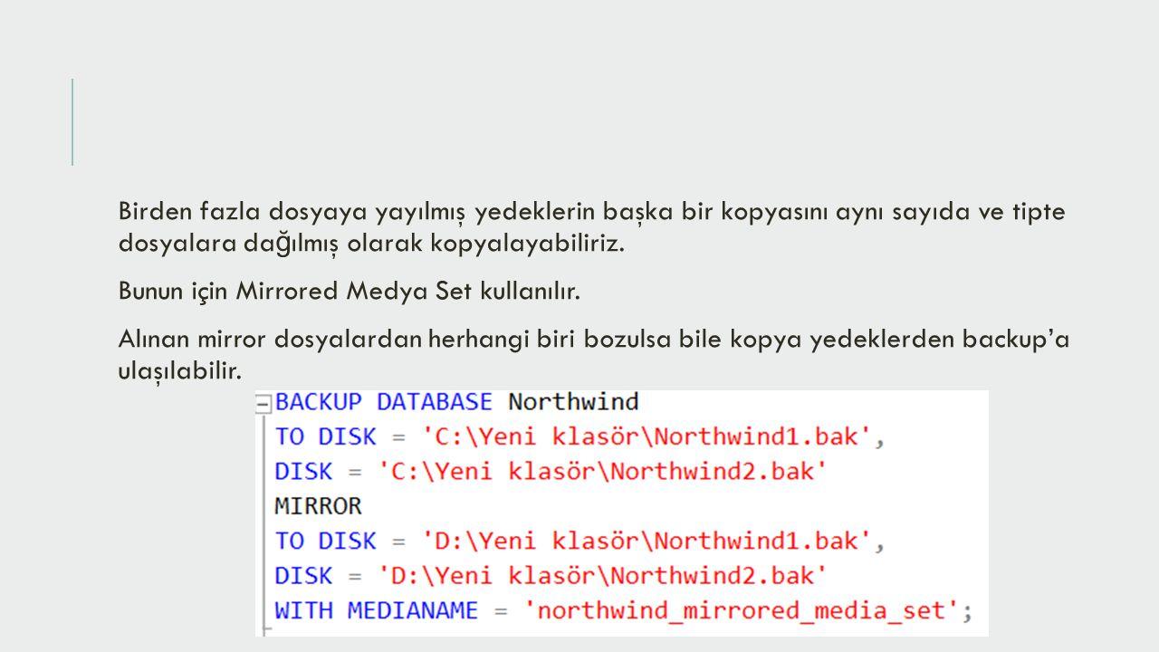 SQL SERVER MANAGEMENT STUDIO İLE BACKUP ALMA Veri tabanı üzerine sa ğ tıklanıp «Tasks\Backup» menüsünden yedekleme yapılabilir.