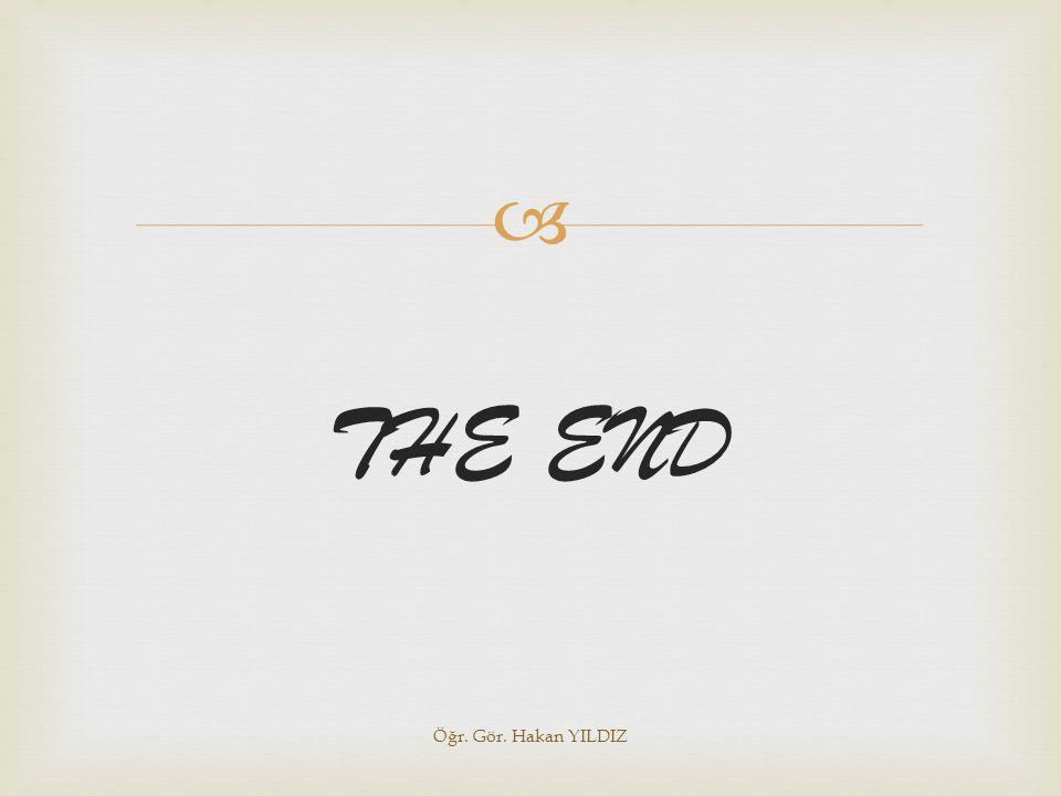  THE END Öğr. Gör. Hakan YILDIZ