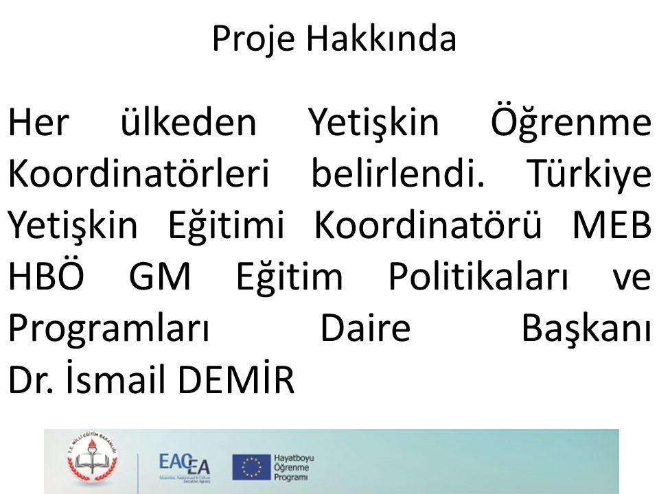 Proje Hakkında Her ülkeden Yetişkin Öğrenme Koordinatörleri belirlendi.