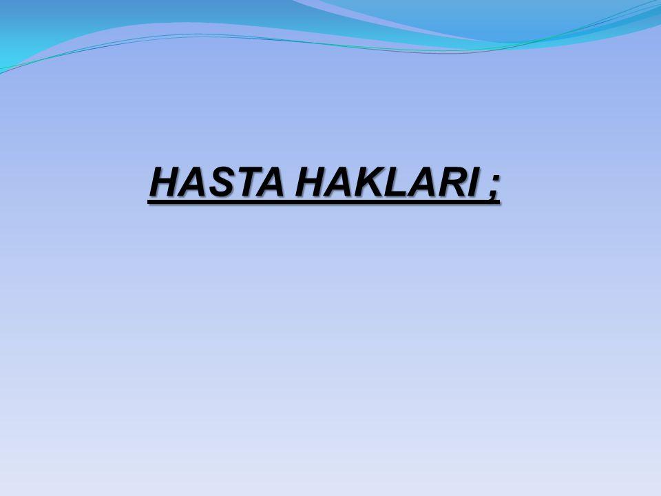 HASTA HAKLARI ;