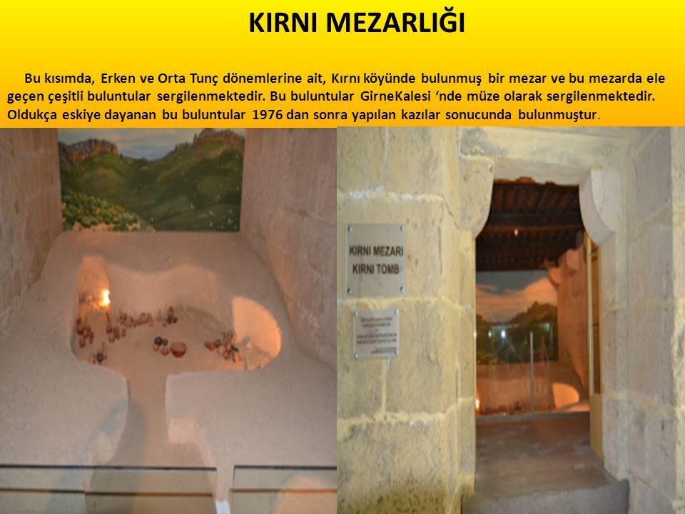 KIRNI MEZARLIĞI Bu kısımda, Erken ve Orta Tunç dönemlerine ait, Kırnı köyünde bulunmuş bir mezar ve bu mezarda ele geçen çeşitli buluntular sergilenmektedir.