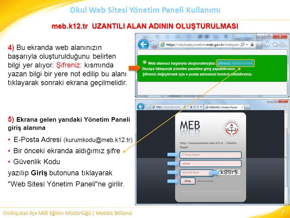 Onikişubat İlçe Millî Eğitim Müdürlüğü | Mebbis Bölümü Okul Web Sitesi Yönetim Paneli Kullanımı 7 4) Bu ekranda web alanınızın başarıyla oluşturulduğu