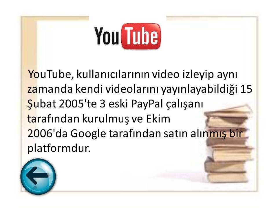YouTube, kullanıcılarının video izleyip aynı zamanda kendi videolarını yayınlayabildiği 15 Şubat 2005'te 3 eski PayPal çalışanı tarafından kurulmuş ve