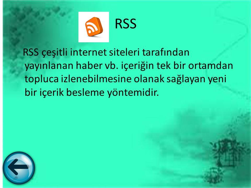 RSS RSS çeşitli internet siteleri tarafından yayınlanan haber vb. içeriğin tek bir ortamdan topluca izlenebilmesine olanak sağlayan yeni bir içerik be