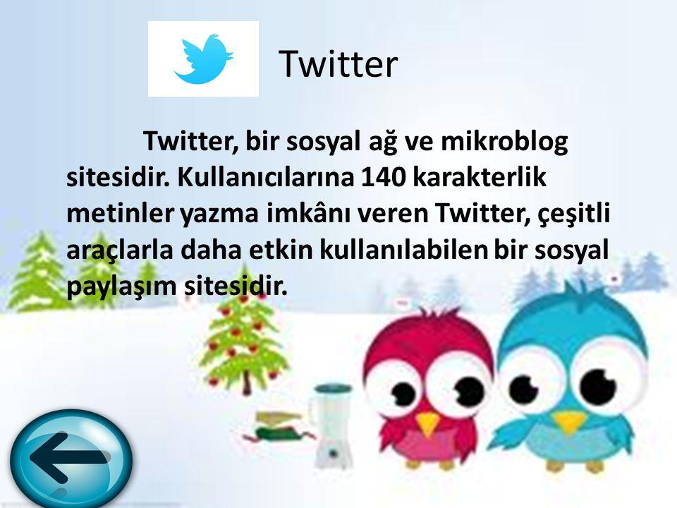 Twitter Twitter, bir sosyal ağ ve mikroblog sitesidir. Kullanıcılarına 140 karakterlik metinler yazma imkânı veren Twitter, çeşitli araçlarla daha etk