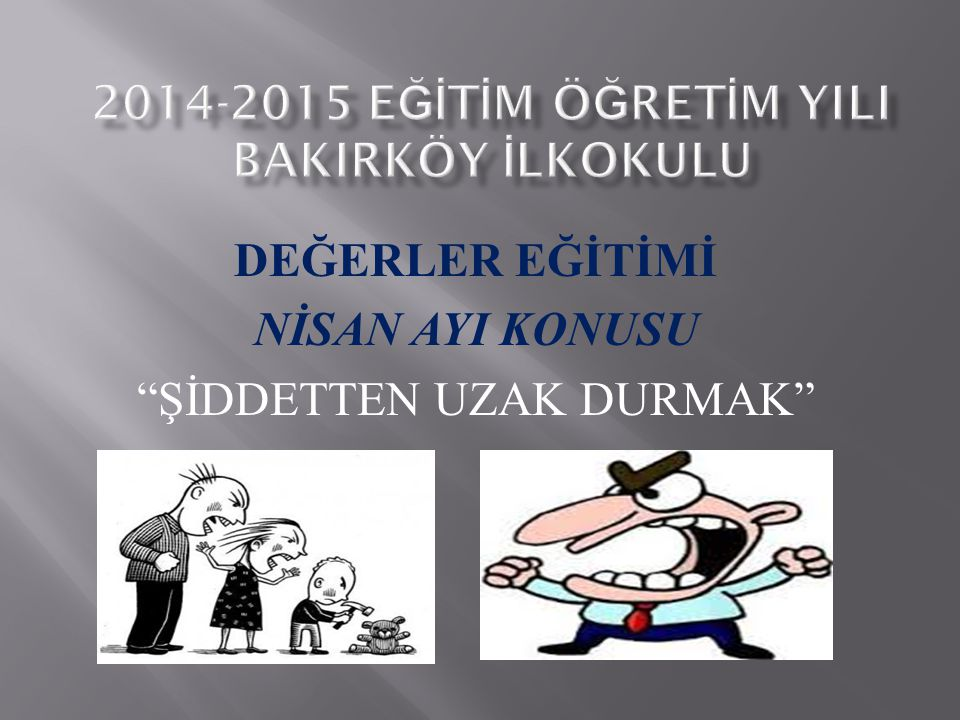 """DEĞERLER EĞİTİMİ NİSAN AYI KONUSU """"ŞİDDETTEN UZAK DURMAK"""""""