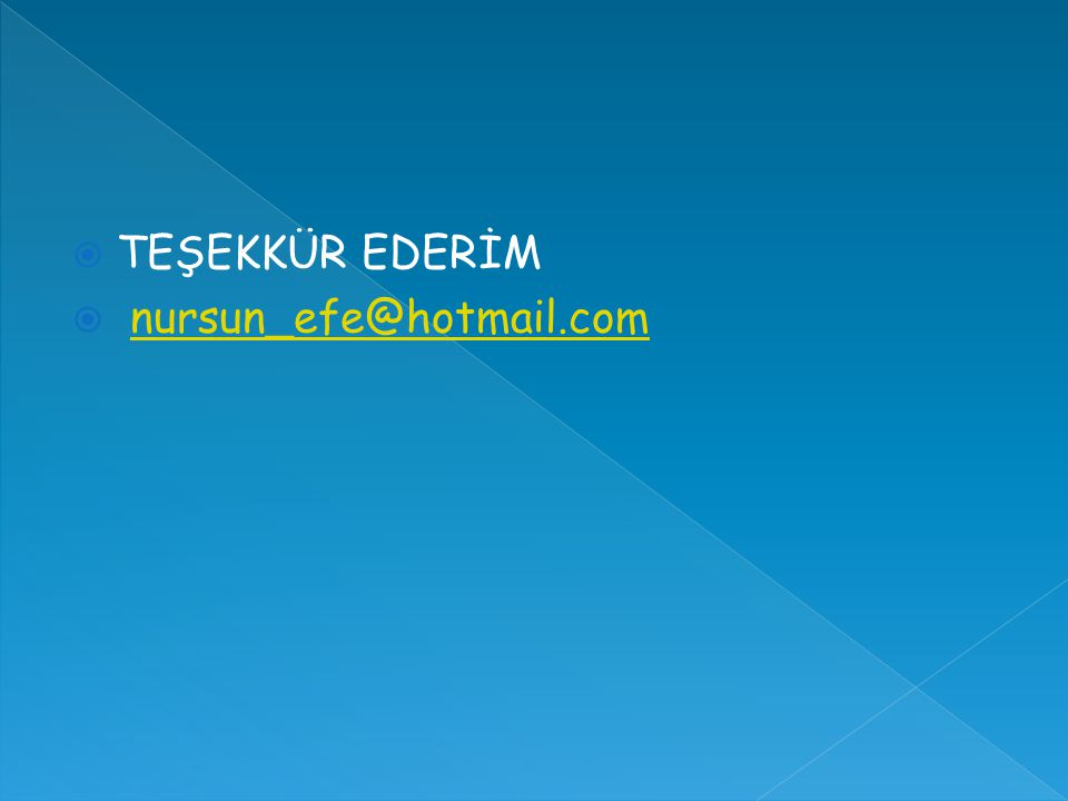  TEŞEKKÜR EDERİM  nursun_efe@hotmail.comnursun_efe@hotmail.com