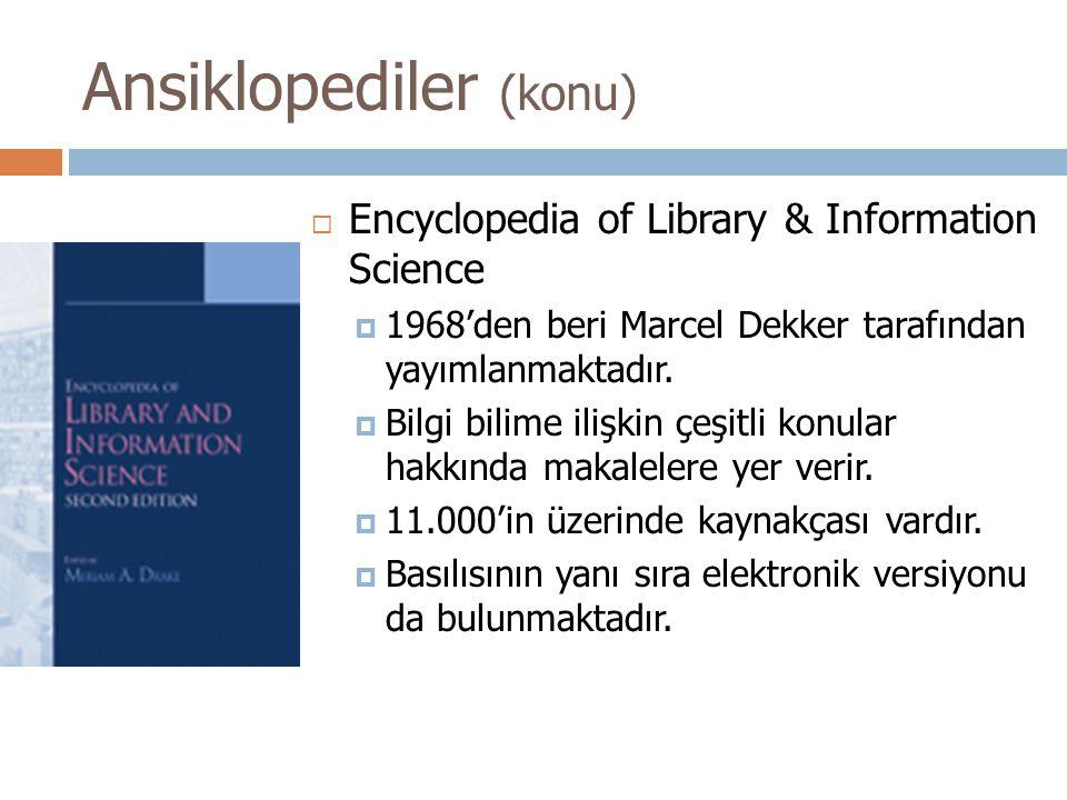  Encyclopedia of Library & Information Science  1968'den beri Marcel Dekker tarafından yayımlanmaktadır.