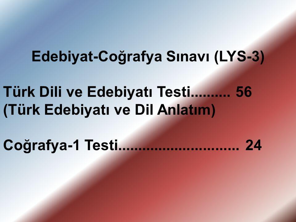 Edebiyat-Coğrafya Sınavı (LYS-3) Türk Dili ve Edebiyatı Testi.......... 56 (Türk Edebiyatı ve Dil Anlatım) Coğrafya-1 Testi...........................