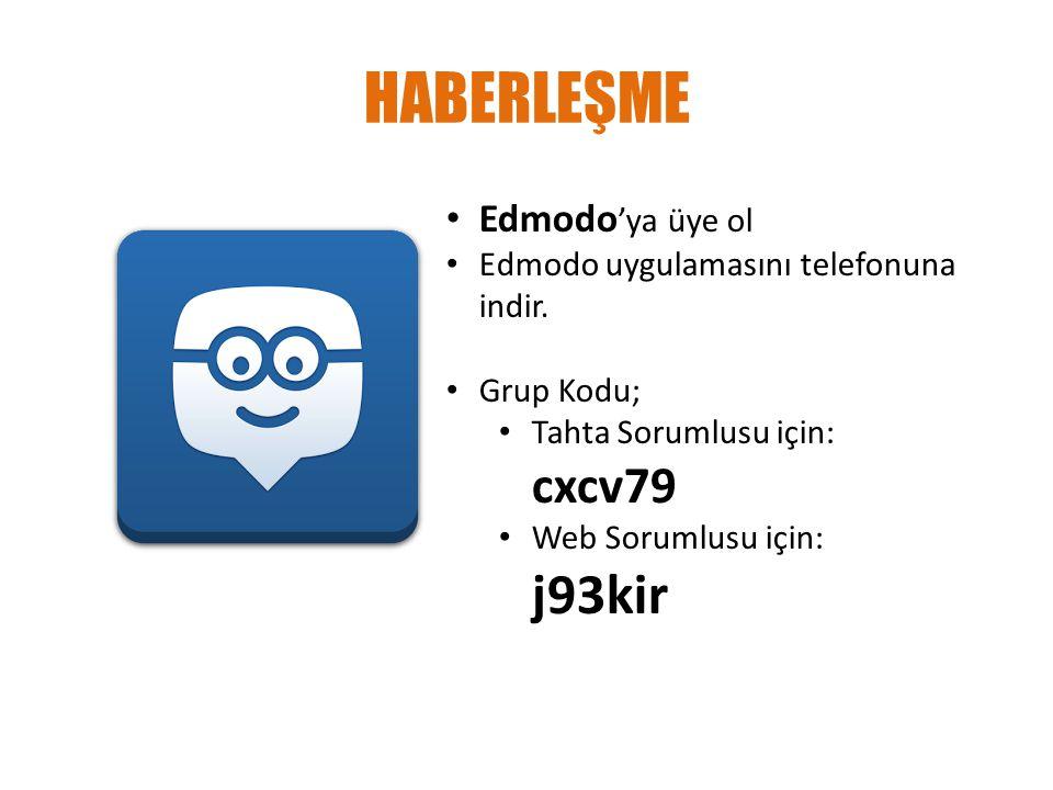 HABERLEŞME Edmodo 'ya üye ol Edmodo uygulamasını telefonuna indir. Grup Kodu; Tahta Sorumlusu için: cxcv79 Web Sorumlusu için: j93kir