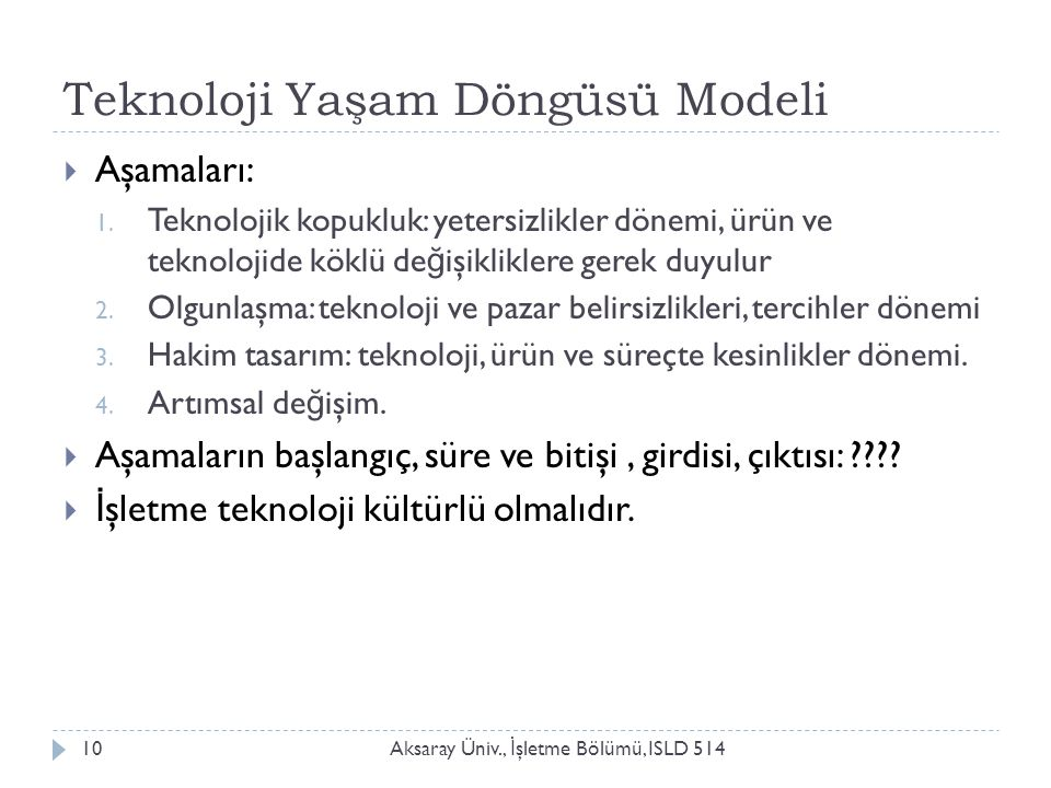 Teknoloji Yaşam Döngüsü Modeli Aksaray Üniv., İ şletme Bölümü, ISLD 51410  Aşamaları: 1.