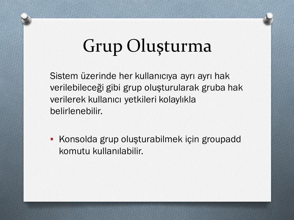 Grup Oluşturma Sistem üzerinde her kullanıcıya ayrı ayrı hak verilebileceği gibi grup oluşturularak gruba hak verilerek kullanıcı yetkileri kolaylıkla belirlenebilir.
