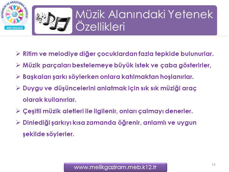 Müzik Alanındaki Yetenek Özellikleri 14  Ritim ve melodiye diğer çocuklardan fazla tepkide bulunurlar.