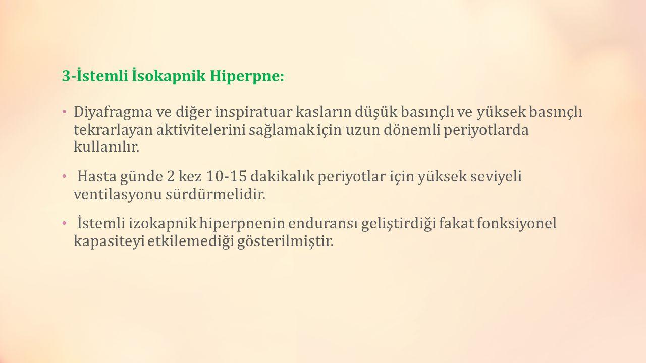 3-İstemli İsokapnik Hiperpne: Diyafragma ve diğer inspiratuar kasların düşük basınçlı ve yüksek basınçlı tekrarlayan aktivitelerini sağlamak için uzun