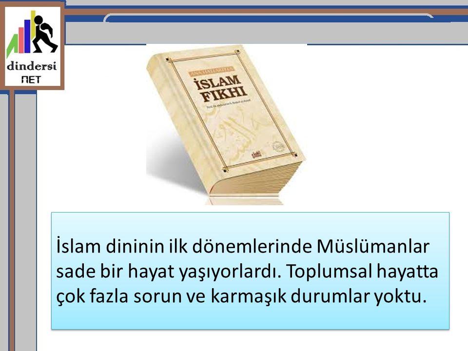 İslam dininin ilk dönemlerinde Müslümanlar sade bir hayat yaşıyorlardı. Toplumsal hayatta çok fazla sorun ve karmaşık durumlar yoktu.