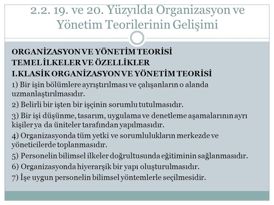 2.2.19. ve 20. Yüzyılda Organizasyon ve Yönetim Teorilerinin Gelişimi II.