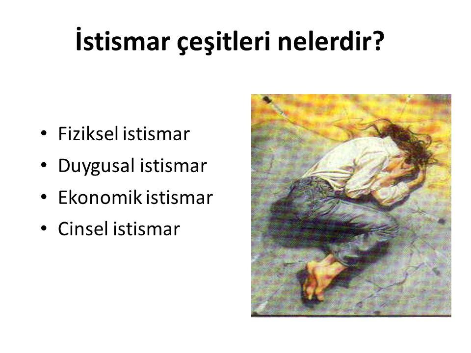 İstismar çeşitleri nelerdir? Fiziksel istismar Duygusal istismar Ekonomik istismar Cinsel istismar