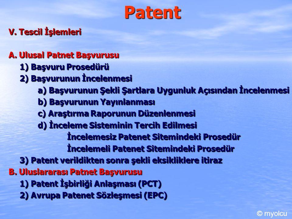 Patent V. Tescil İşlemleri A. Ulusal Patnet Başvurusu 1) Başvuru Prosedürü 2) Başvurunun İncelenmesi a) Başvurunun Şekli Şartlara Uygunluk Açısından İ