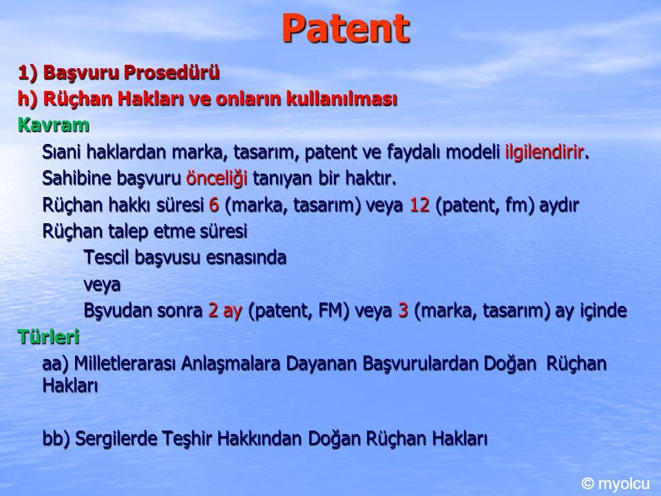 Patent 1) Başvuru Prosedürü h) Rüçhan Hakları ve onların kullanılması Kavram Sıani haklardan marka, tasarım, patent ve faydalı modeli ilgilendirir.