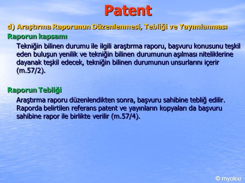 Patent d) Araştırma Raporunun Düzenlenmesi, Tebliği ve Yayımlanması Raporun kapsamı Tekniğin bilinen durumu ile ilgili araştırma raporu, başvuru konus