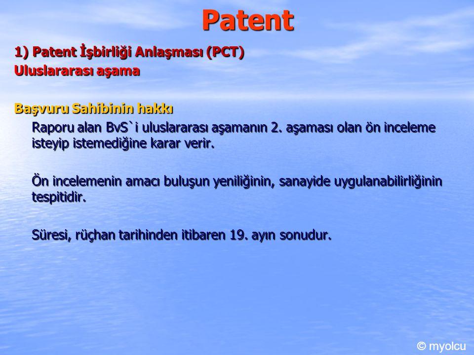 Patent 1) Patent İşbirliği Anlaşması (PCT) Uluslararası aşama Başvuru Sahibinin hakkı Raporu alan BvS`i uluslararası aşamanın 2.