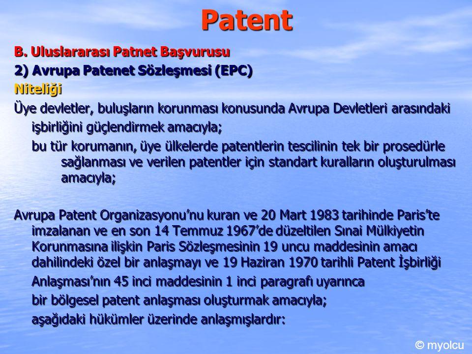 Patent B. Uluslararası Patnet Başvurusu 2) Avrupa Patenet Sözleşmesi (EPC) Niteliği Üye devletler, buluşların korunması konusunda Avrupa Devletleri ar