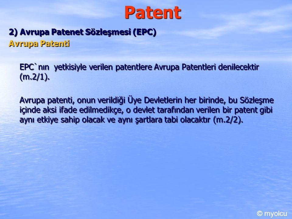 Patent 2) Avrupa Patenet Sözleşmesi (EPC) Avrupa Patenti EPC`nın yetkisiyle verilen patentlere Avrupa Patentleri denilecektir (m.2/1). Avrupa patenti,