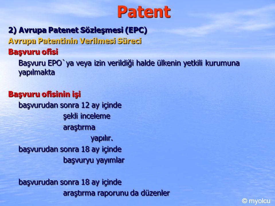 Patent 2) Avrupa Patenet Sözleşmesi (EPC) Avrupa Patentinin Verilmesi Süreci Başvuru ofisi Başvuru EPO`ya veya izin verildiği halde ülkenin yetkili kurumuna yapılmakta Başvuru ofisinin işi başvurudan sonra 12 ay içinde şekli inceleme araştırmayapılır.