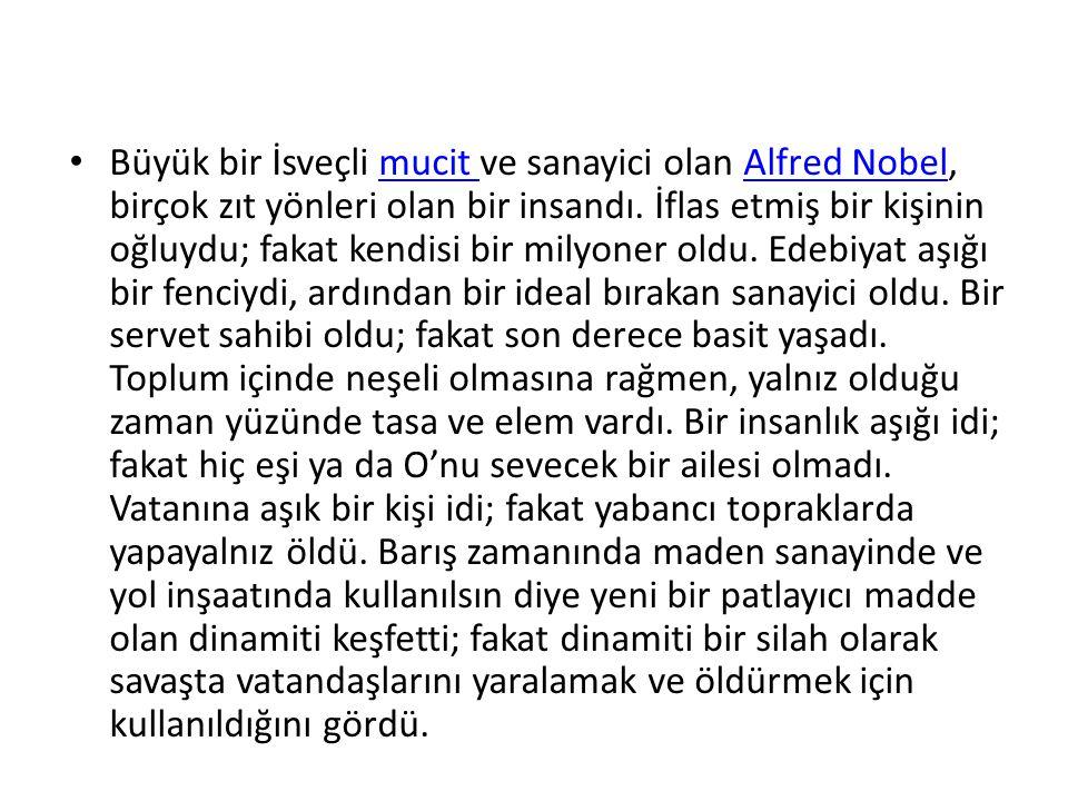 Büyük bir İsveçli mucit ve sanayici olan Alfred Nobel, birçok zıt yönleri olan bir insandı.