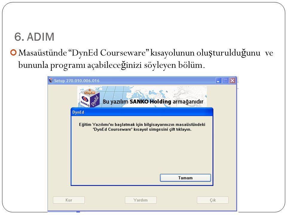 Masaüstünde DynEd Courseware kısayolunun olu ş turuldu ğ unu ve bununla programı açabilece ğ inizi söyleyen bölüm.