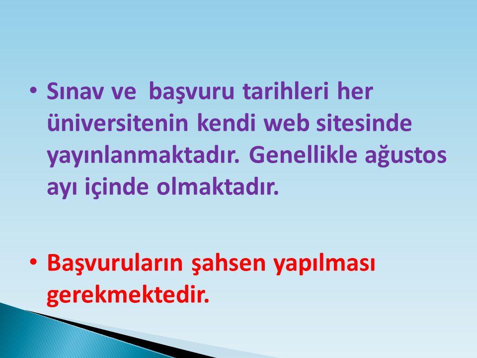 Sınav ve başvuru tarihleri her üniversitenin kendi web sitesinde yayınlanmaktadır.