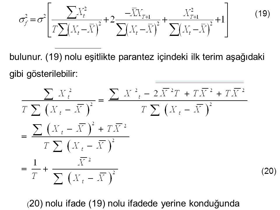 bulunur. (19) nolu eşitlikte parantez içindeki ilk terim aşağıdaki gibi gösterilebilir: (19) (20) ( 20) nolu ifade (19) nolu ifadede yerine konduğunda