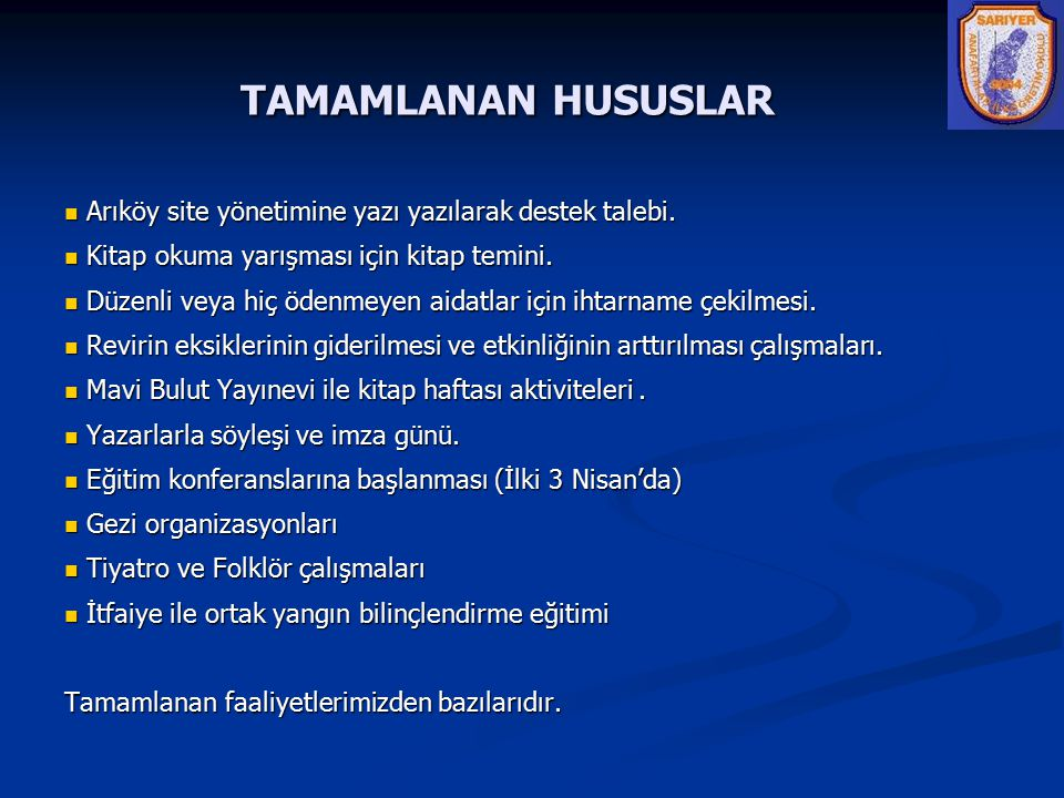 TAMAMLANAN HUSUSLAR Arıköy site yönetimine yazı yazılarak destek talebi. Arıköy site yönetimine yazı yazılarak destek talebi. Kitap okuma yarışması iç