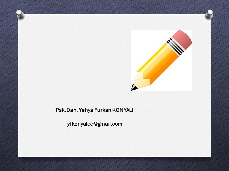 Psk.Dan. Yahya Furkan KONYALI yfkonyalee@gmail.com