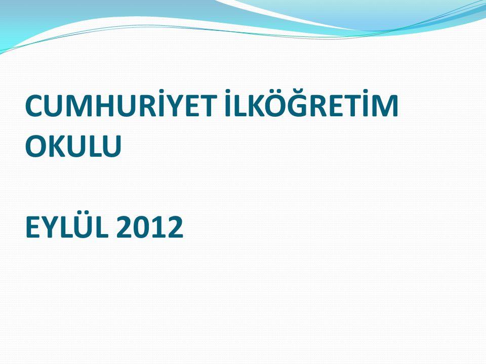 CUMHURİYET İLKÖĞRETİM OKULU EYLÜL 2012