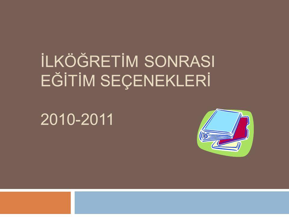 İLKÖĞRETİM SONRASI EĞİTİM SEÇENEKLERİ 2010-2011