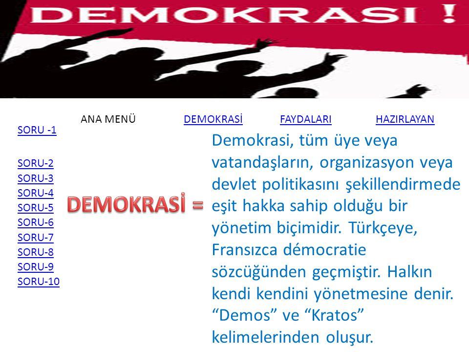 ANA MENÜDEMOKRASİFAYDALARI SORU-2 SORU-3 SORU-4 SORU-5 SORU-6 SORU-7 SORU-8 SORU-9 SORU-10 10.SORU=Aşağıdakilerden hangisi Türkiye Cumhuriyeti anayasalarından birisi değildir.