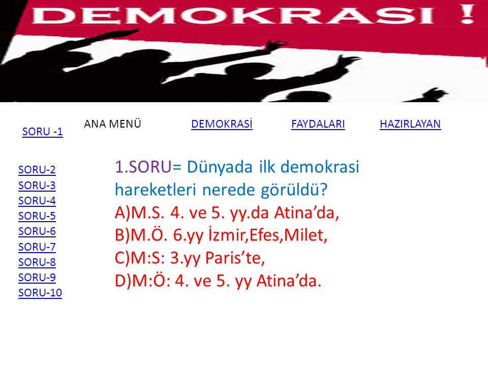 ANA MENÜDEMOKRASİFAYDALARI SORU-2 SORU-3 SORU-4 SORU-5 SORU-6 SORU-7 SORU-8 SORU-9 SORU-10 2.SORU=Türkiye Cumhuriyetinin ilk Anayasası hangisidir.