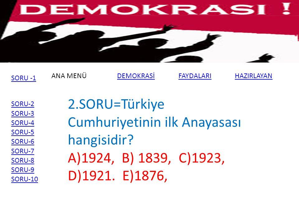 ANA MENÜDEMOKRASİFAYDALARI SORU-2 SORU-3 SORU-4 SORU-5 SORU-6 SORU-7 SORU-8 SORU-9 SORU-10 3.SORU=Demokrasiyi yaşatan ilkeler aşağıdakilerden hangisinde yoktur.