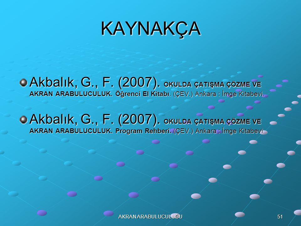 51AKRAN ARABULUCULUĞU KAYNAKÇA Akbalık, G., F.(2007).