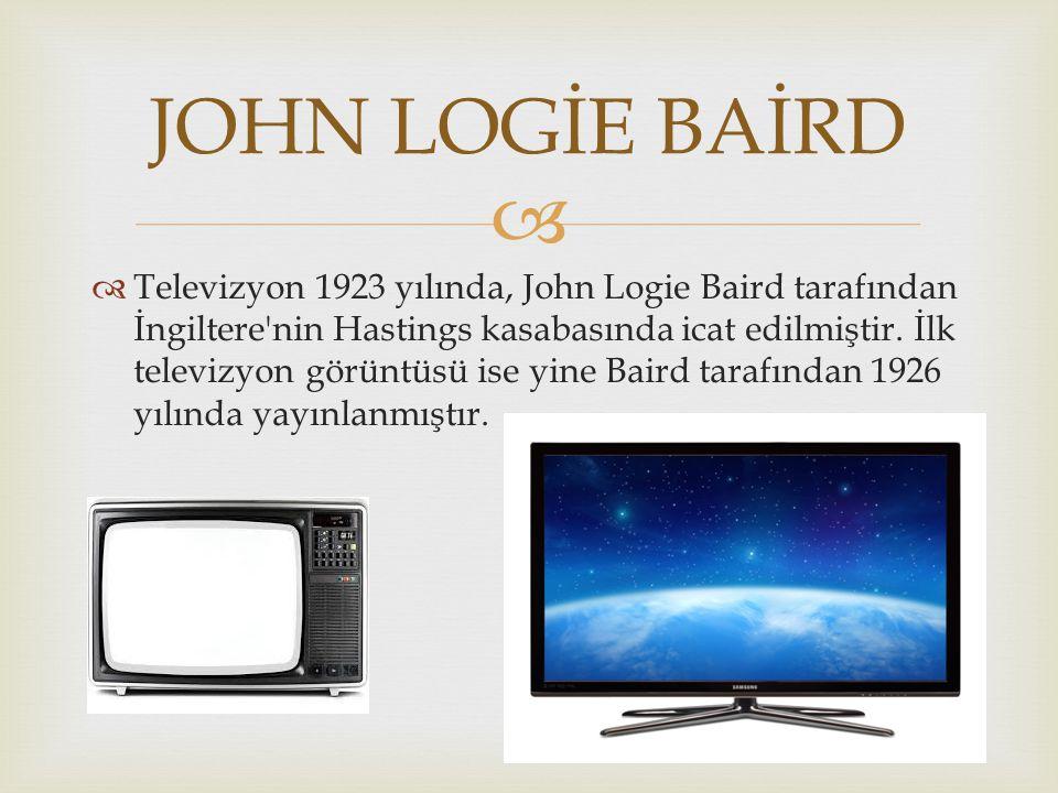   Televizyon 1923 yılında, John Logie Baird tarafından İngiltere'nin Hastings kasabasında icat edilmiştir. İlk televizyon görüntüsü ise yine Baird t