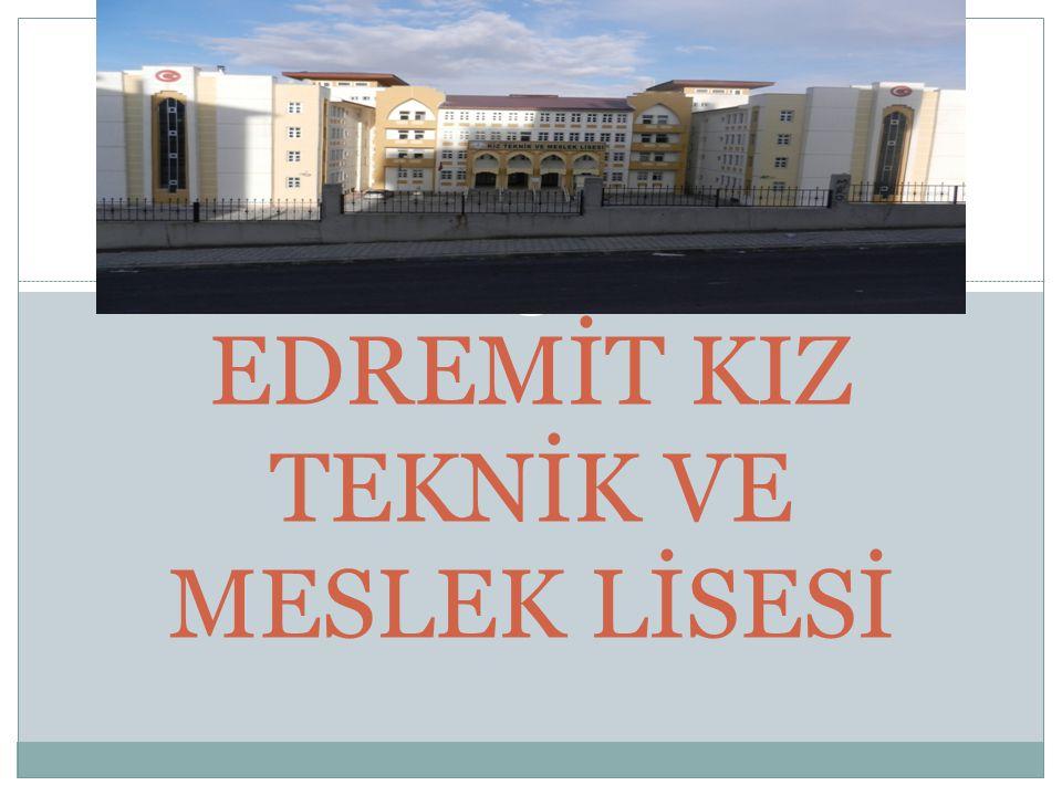 EDREMİT KIZ TEKNİK VE MESLEK LİSESİ