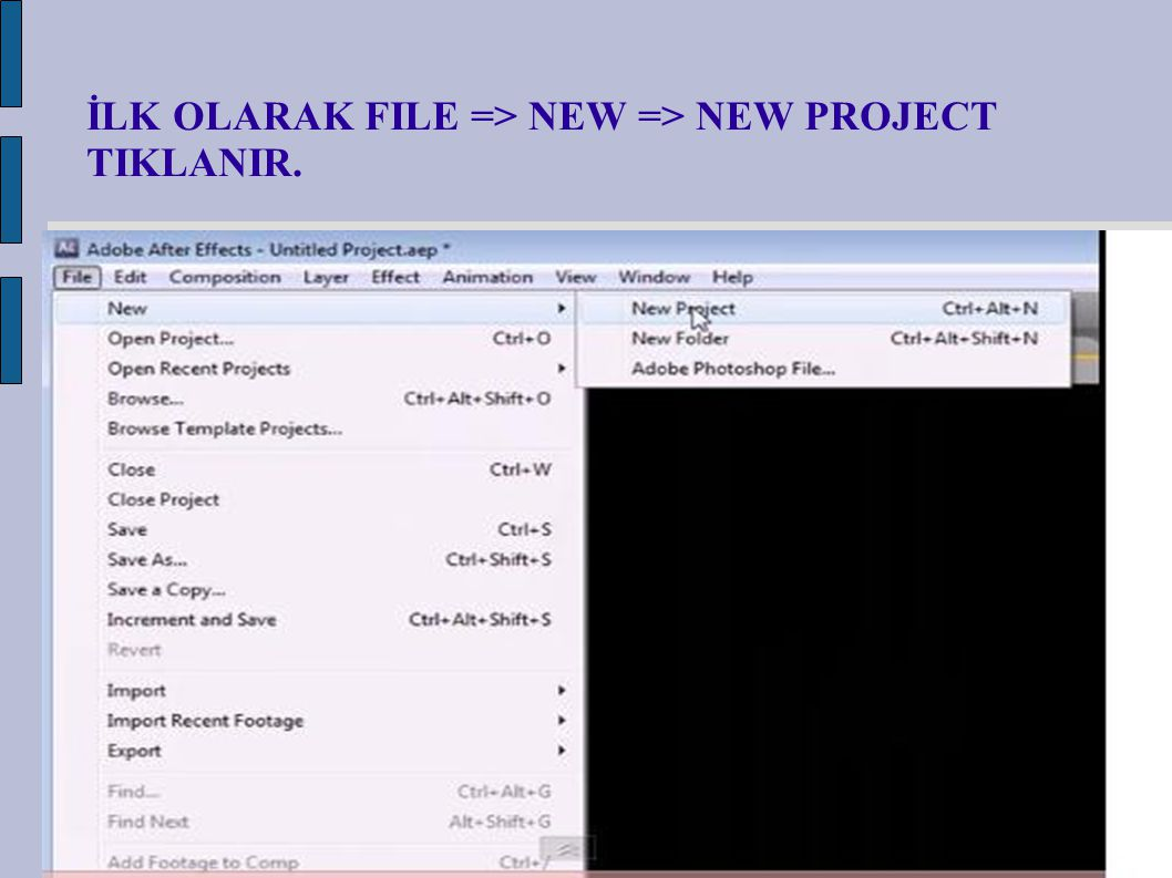 İLK OLARAK FILE => NEW => NEW PROJECT TIKLANIR.