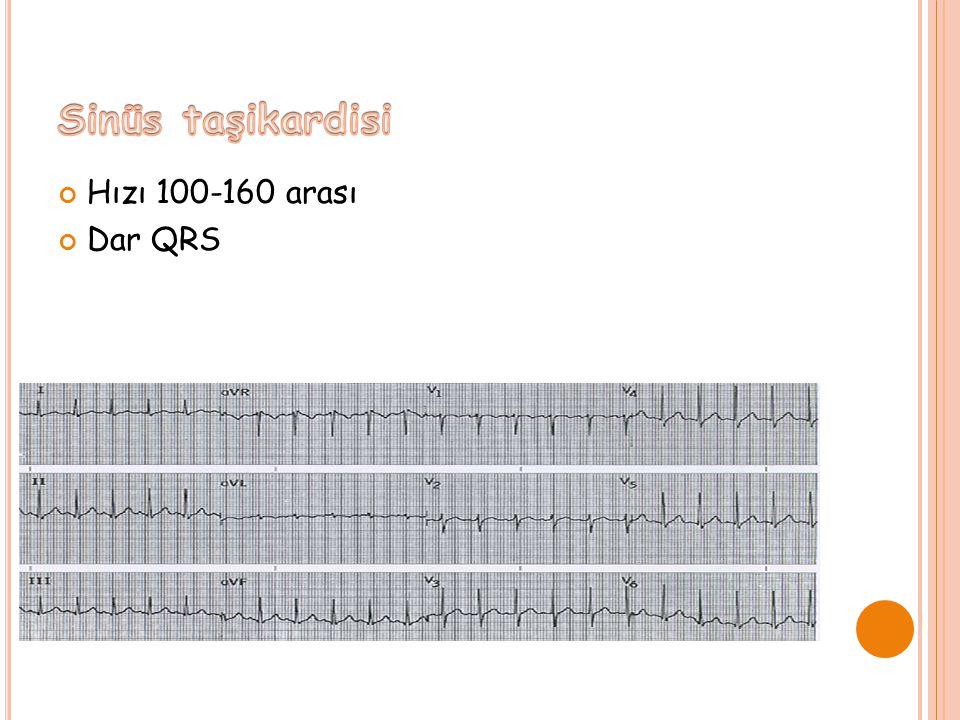 Hızı 100-160 arası Dar QRS