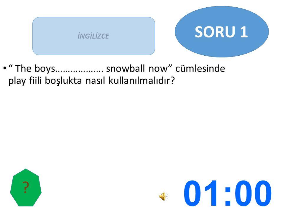 """"""" The boys………………. snowball now"""" cümlesinde play fiili boşlukta nasıl kullanılmalıdır? İNGİLİZCE SORU 1 ?"""