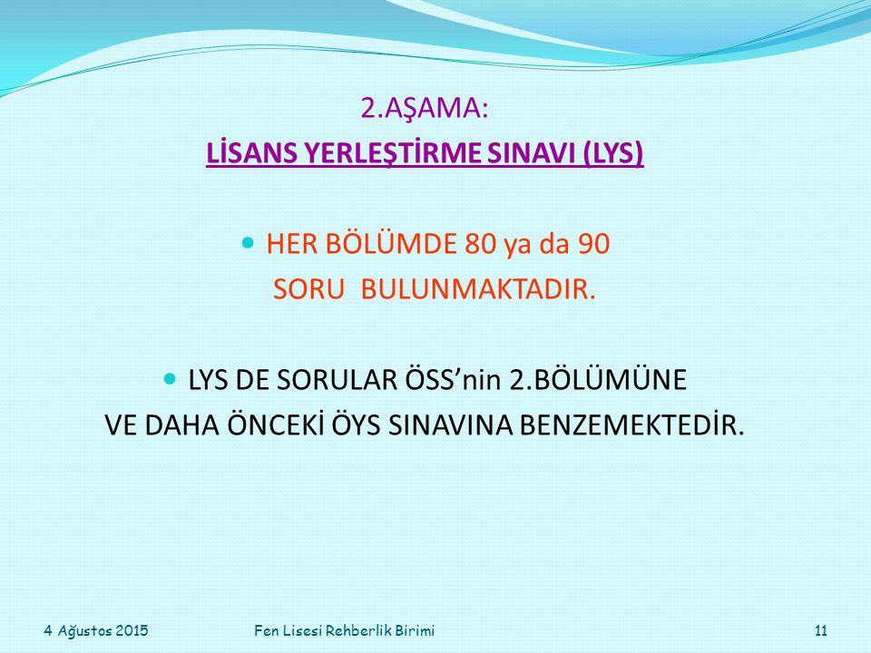 2.AŞAMA: LİSANS YERLEŞTİRME SINAVI (LYS) HER BÖLÜMDE 80 ya da 90 SORU BULUNMAKTADIR.
