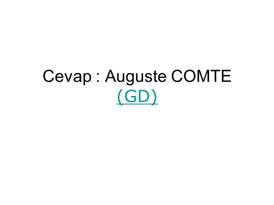 Cevap : Auguste COMTE (GD) (GD)