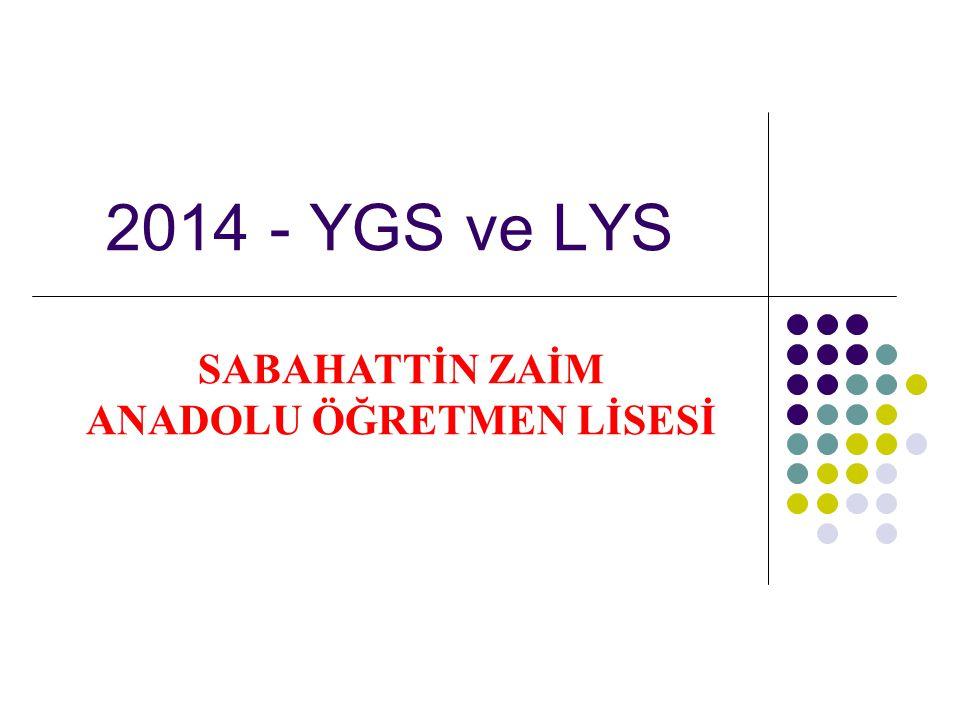 2014 - YGS ve LYS SABAHATTİN ZAİM ANADOLU ÖĞRETMEN LİSESİ